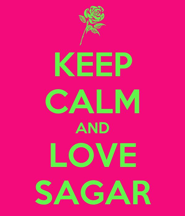 KEEP CALM AND LOVE SAGAR