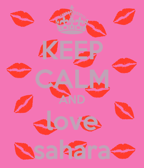 KEEP CALM AND love sahara