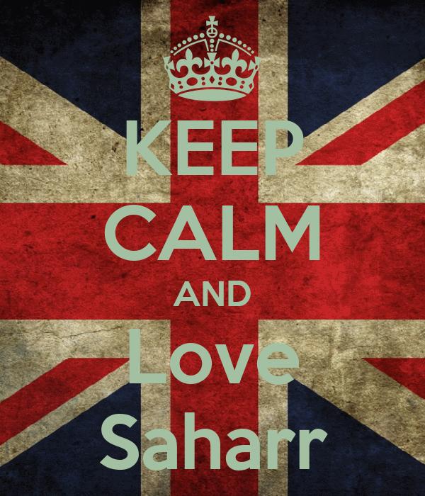 KEEP CALM AND Love Saharr