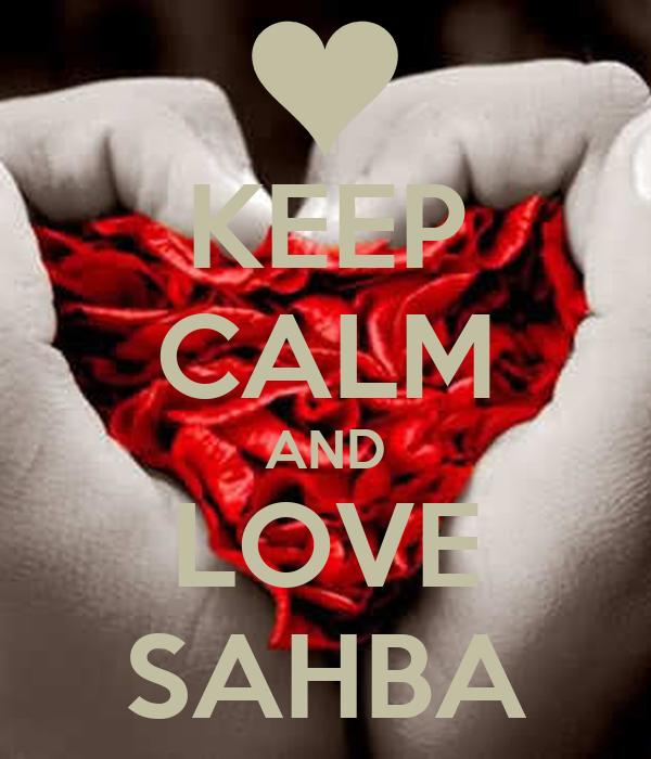 KEEP CALM AND LOVE SAHBA