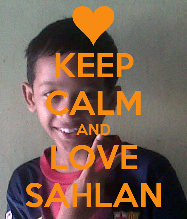 KEEP CALM AND LOVE SAHLAN