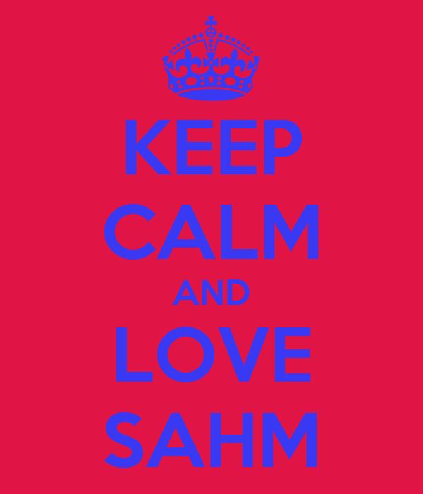KEEP CALM AND LOVE SAHM