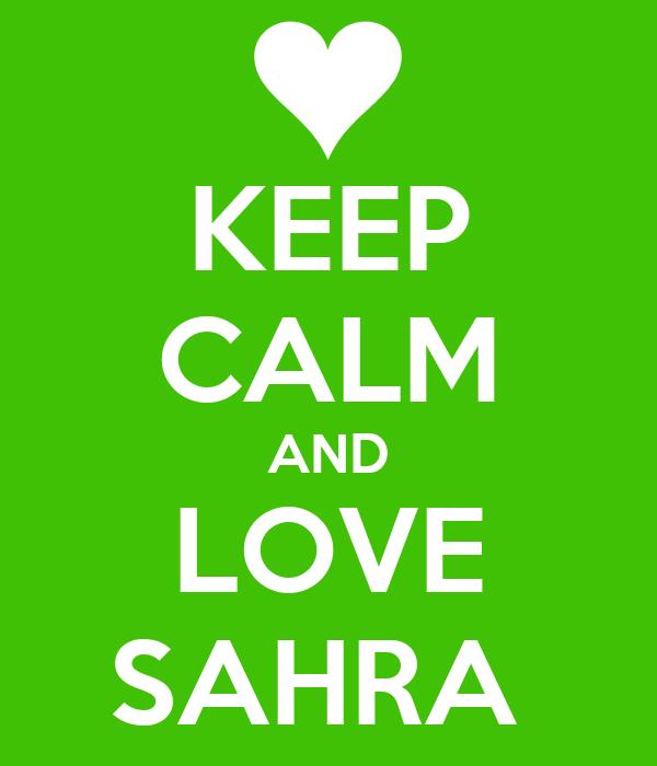 KEEP CALM AND LOVE SAHRA