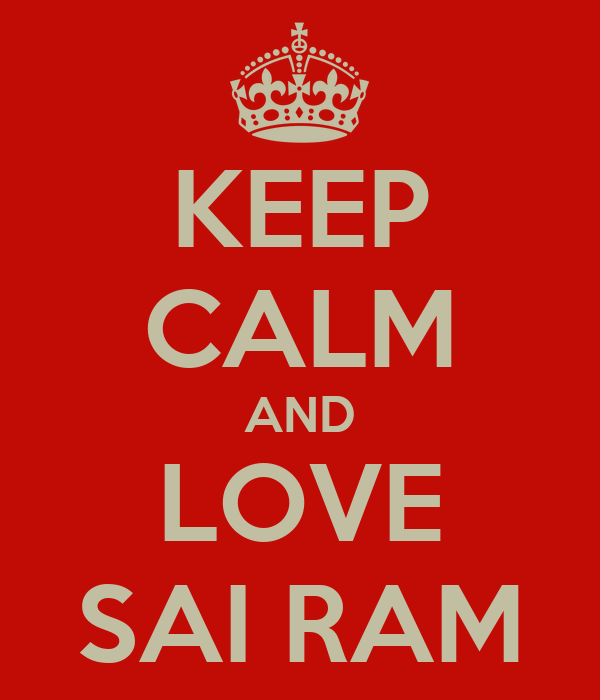 KEEP CALM AND LOVE SAI RAM