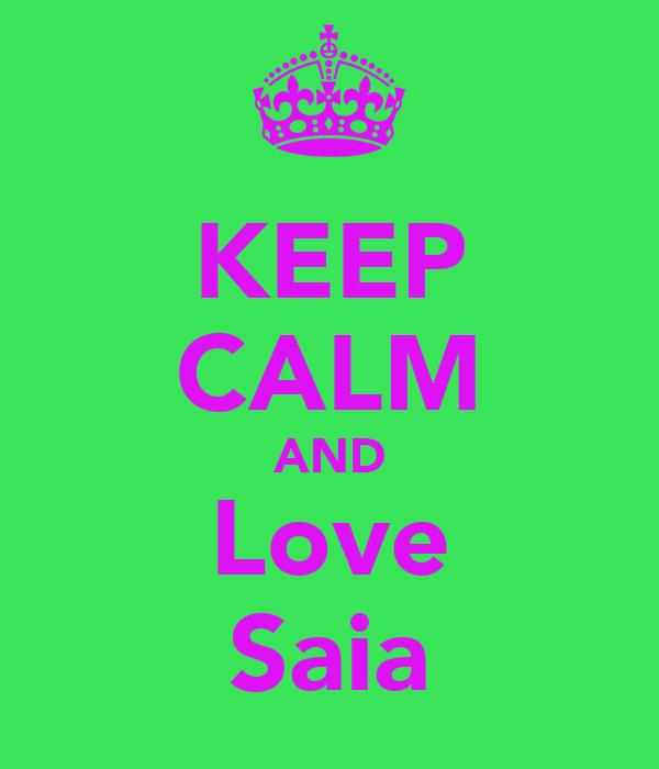 KEEP CALM AND Love Saia