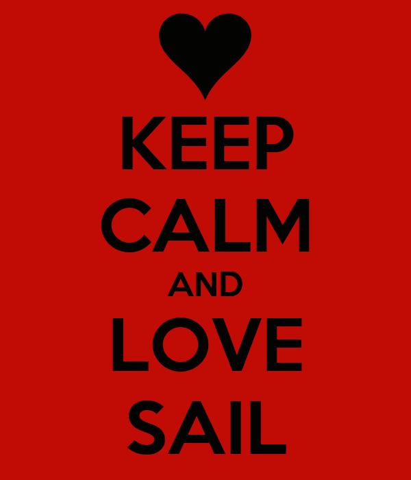 KEEP CALM AND LOVE SAIL