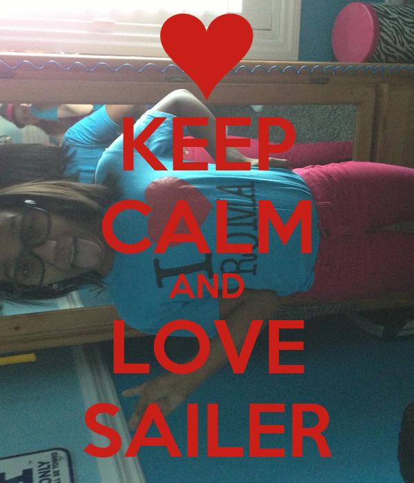 KEEP CALM AND LOVE SAILER