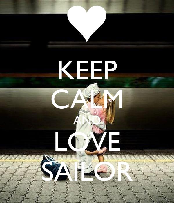 KEEP CALM AND LOVE SAILOR