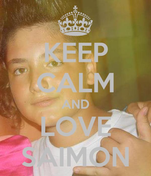 KEEP CALM AND LOVE SAIMON