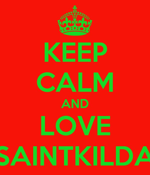 KEEP CALM AND LOVE SAINTKILDA
