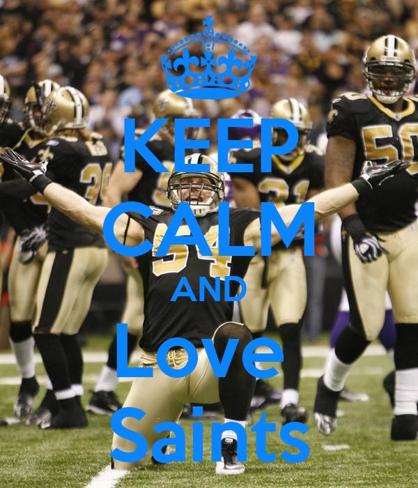 KEEP CALM AND Love  Saints