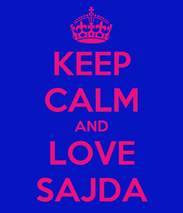 KEEP CALM AND LOVE SAJDA
