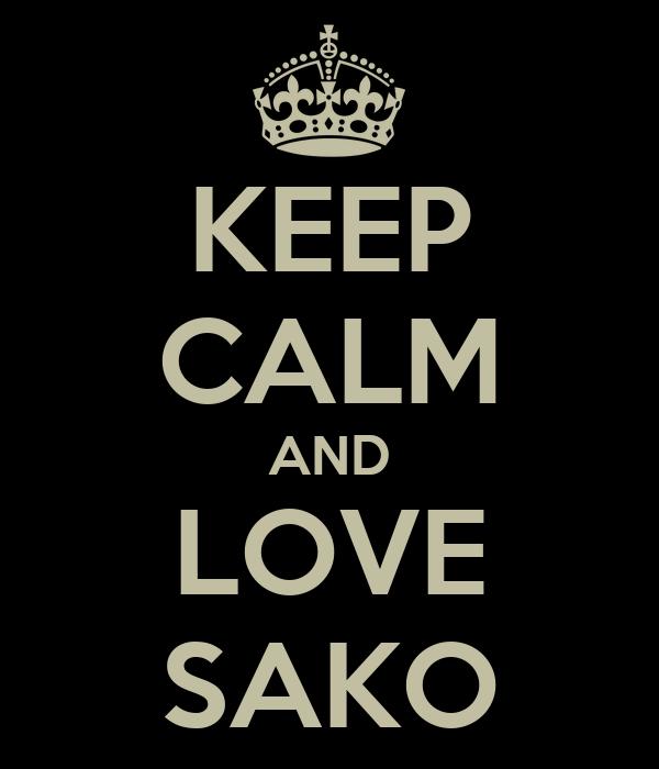 KEEP CALM AND LOVE SAKO