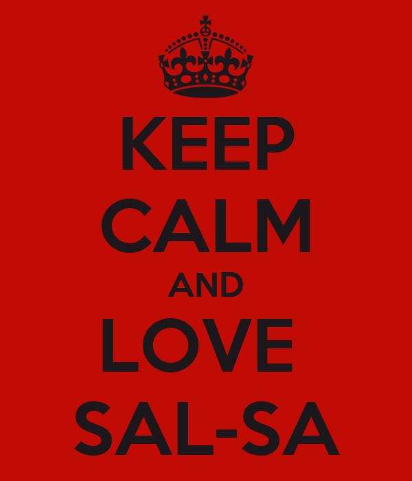 KEEP CALM AND LOVE  SAL-SA