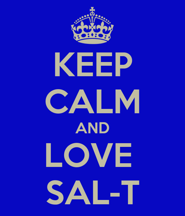 KEEP CALM AND LOVE  SAL-T
