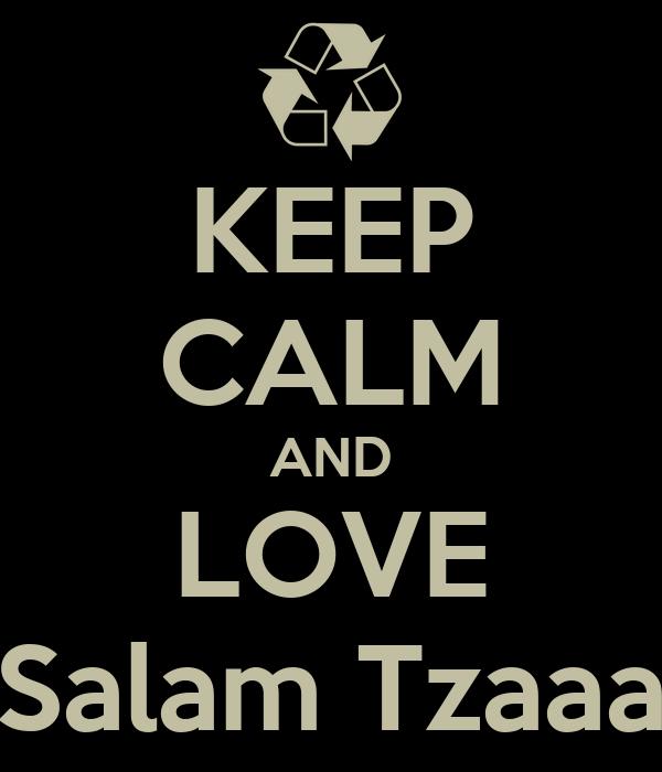 KEEP CALM AND LOVE Salam Tzaaa
