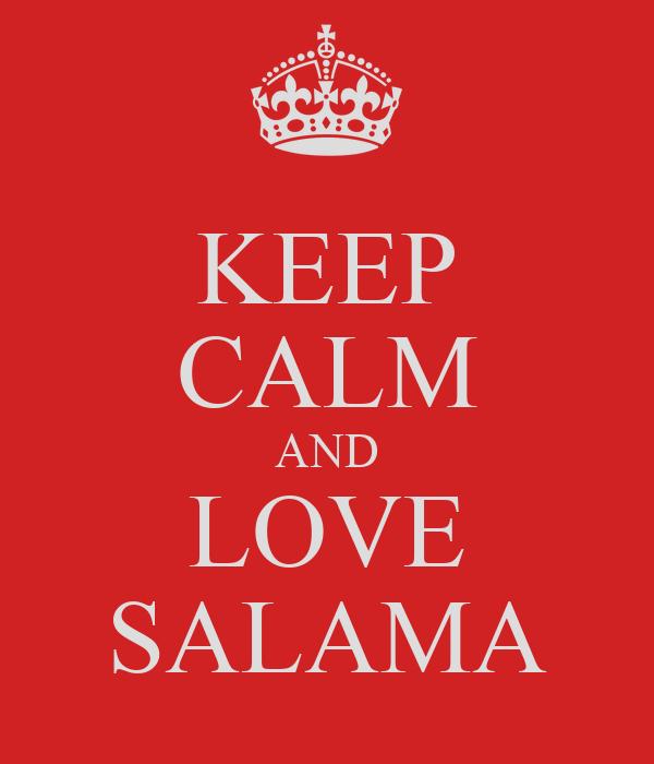 KEEP CALM AND LOVE SALAMA