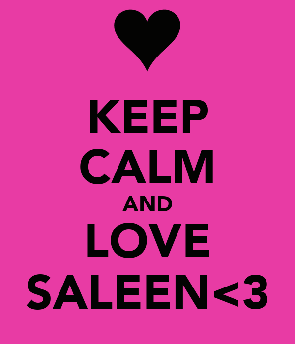 KEEP CALM AND LOVE SALEEN<3