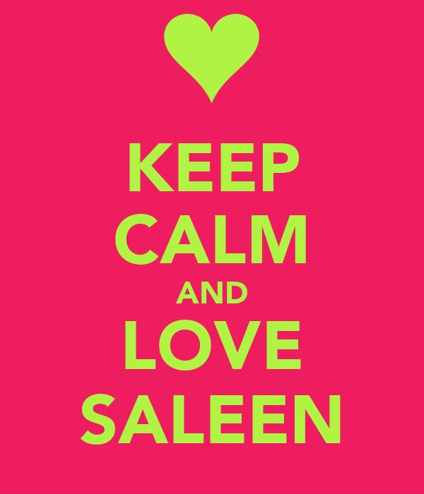 KEEP CALM AND LOVE SALEEN