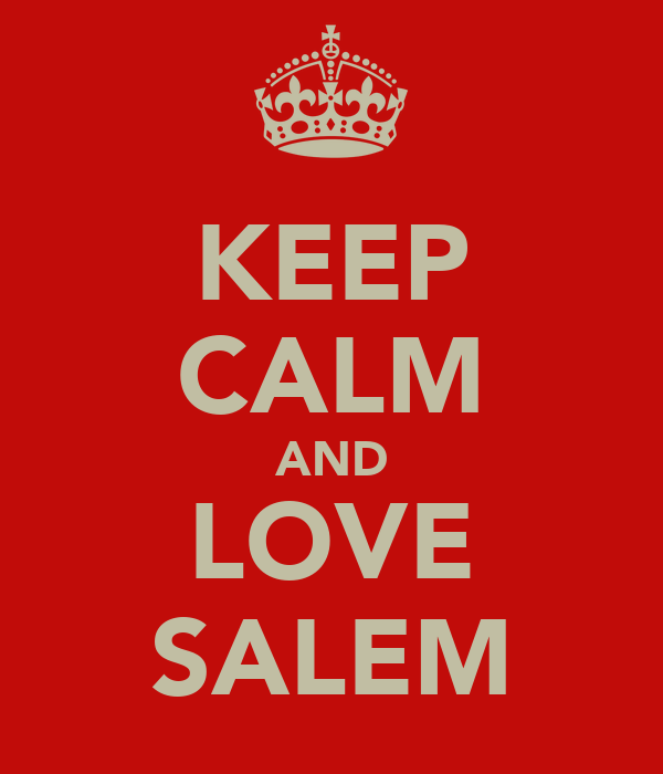 KEEP CALM AND LOVE SALEM