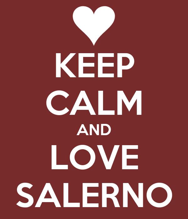 KEEP CALM AND LOVE SALERNO