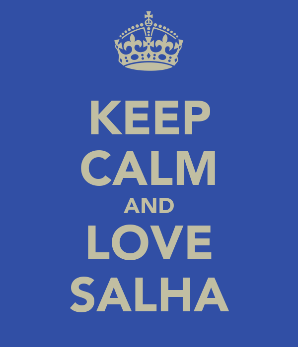 KEEP CALM AND LOVE SALHA
