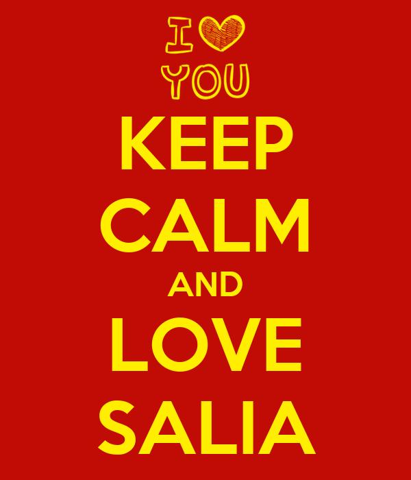 KEEP CALM AND LOVE SALIA