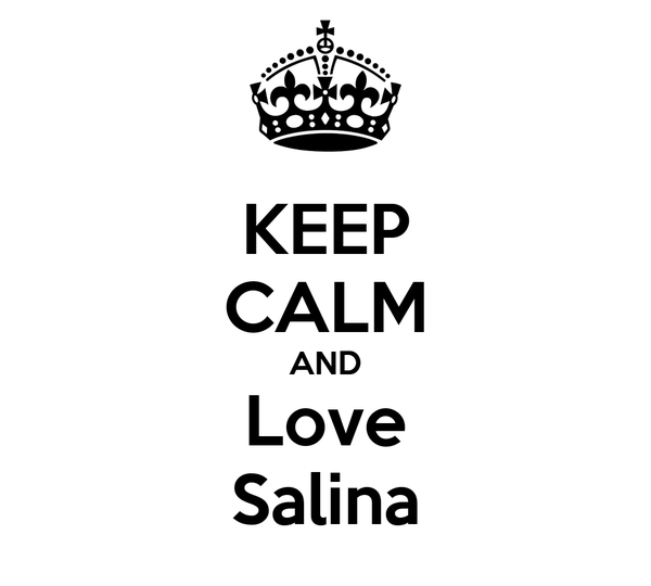 KEEP CALM AND Love Salina