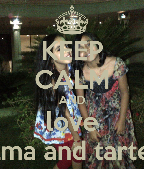 KEEP CALM AND love salma and tarteel