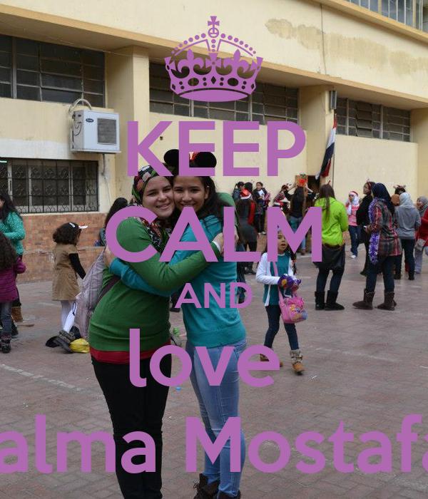 KEEP CALM AND love  Salma Mostafa