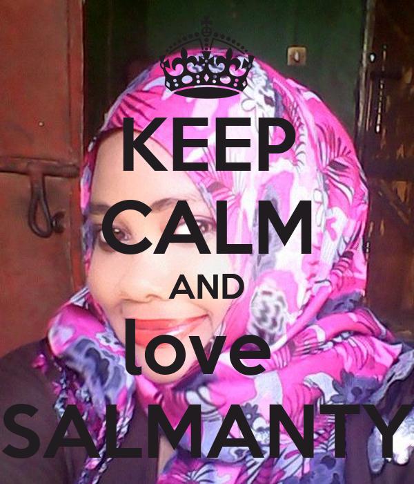 KEEP CALM AND love  SALMANTY