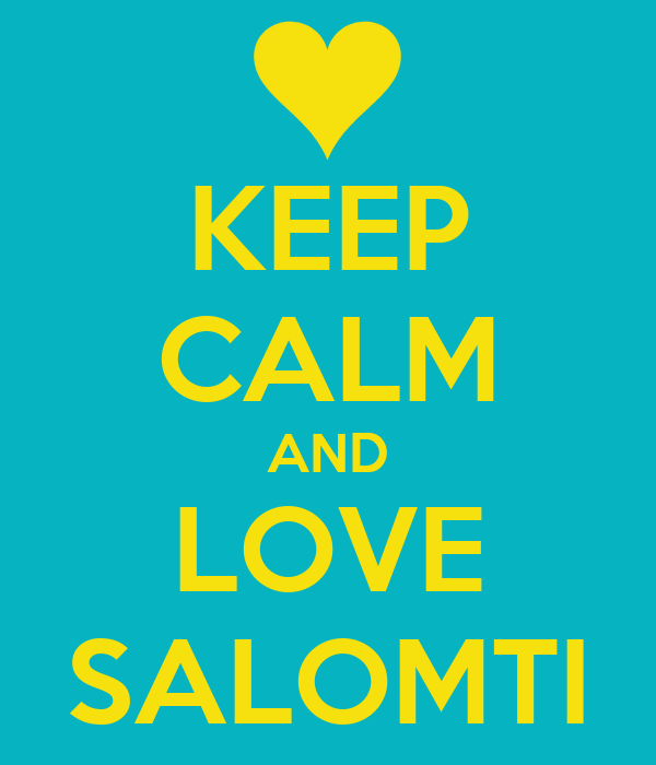 KEEP CALM AND LOVE SALOMTI