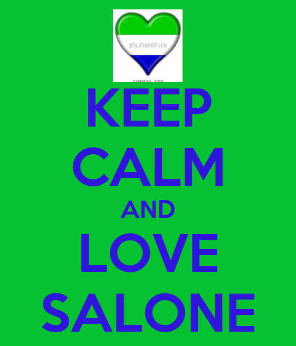 KEEP CALM AND LOVE SALONE