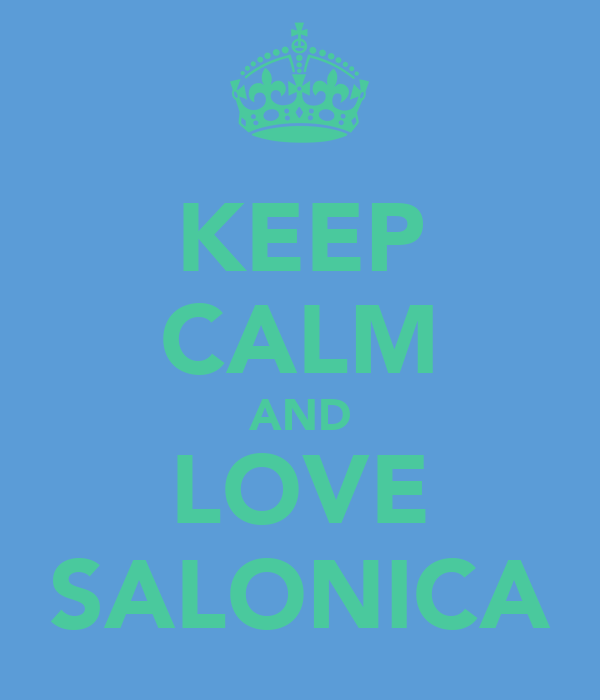 KEEP CALM AND LOVE SALONICA