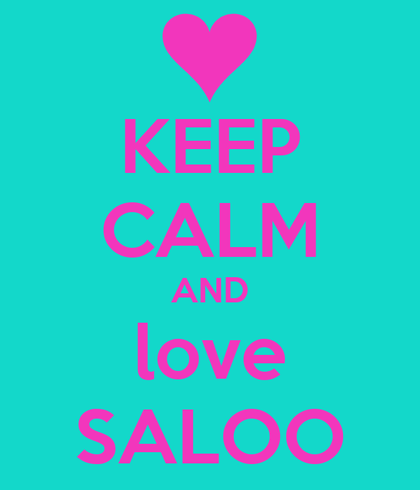 KEEP CALM AND love SALOO