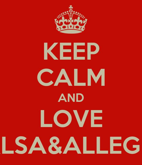 KEEP CALM AND LOVE SALSA&ALLEGRA