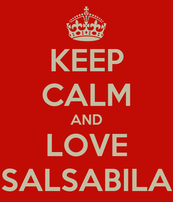 KEEP CALM AND LOVE SALSABILA