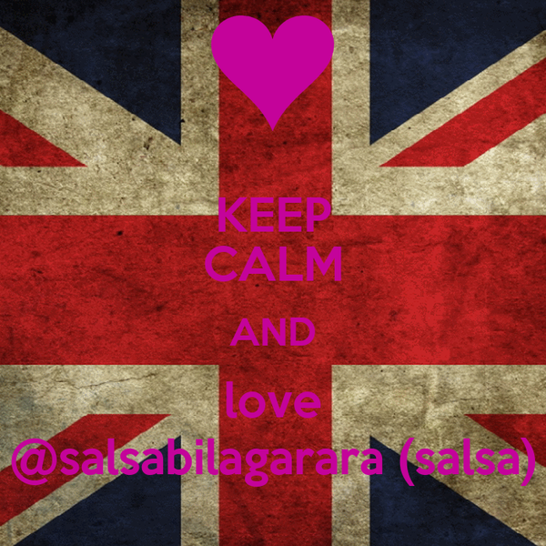 KEEP CALM AND love @salsabilagarara (salsa)
