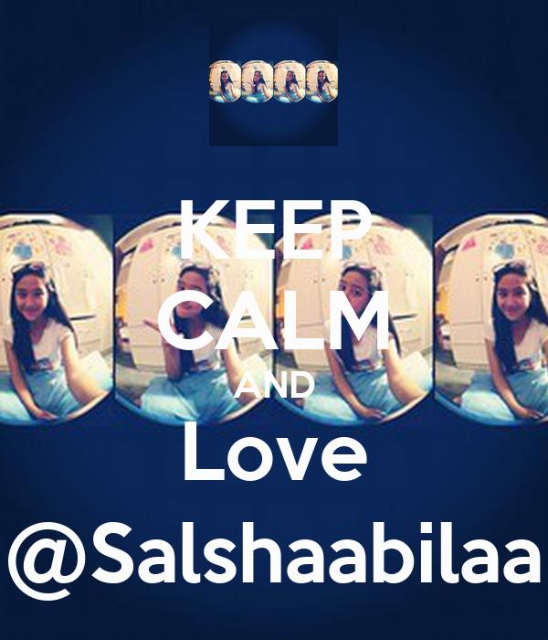 KEEP CALM AND Love @Salshaabilaa