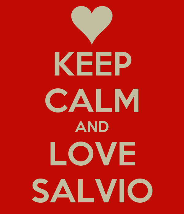 KEEP CALM AND LOVE SALVIO