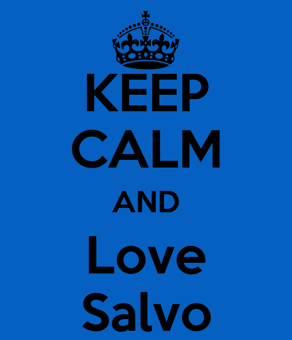 KEEP CALM AND Love Salvo