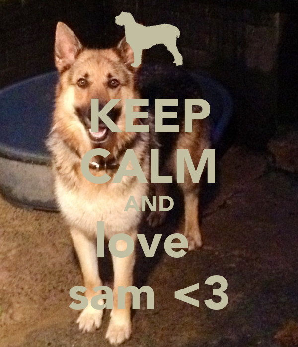 KEEP CALM AND love  sam <3