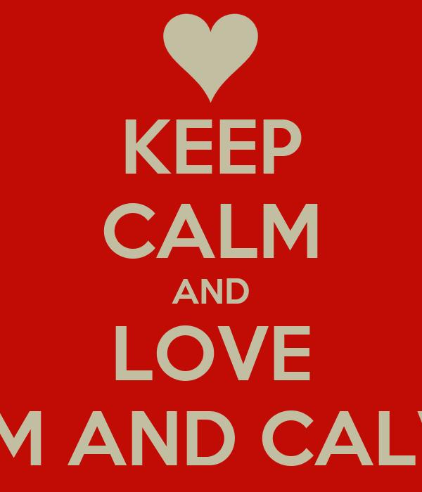 KEEP CALM AND LOVE SAM AND CALVIN