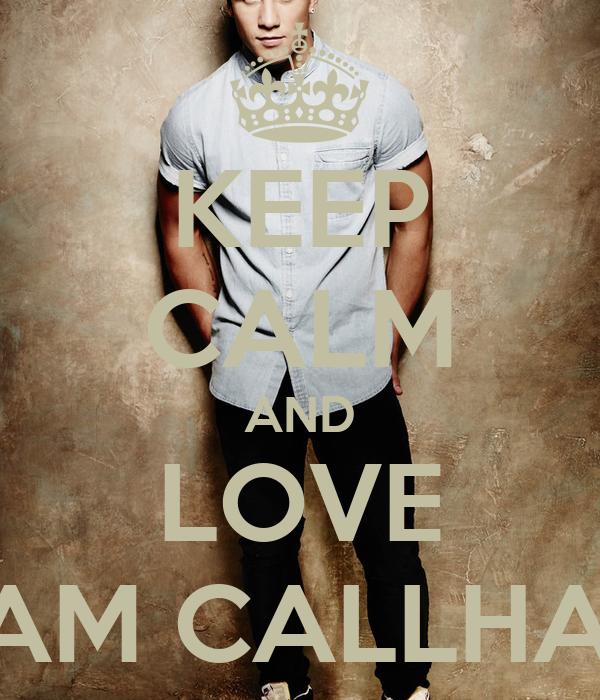 KEEP CALM AND LOVE SAM CALLHAN