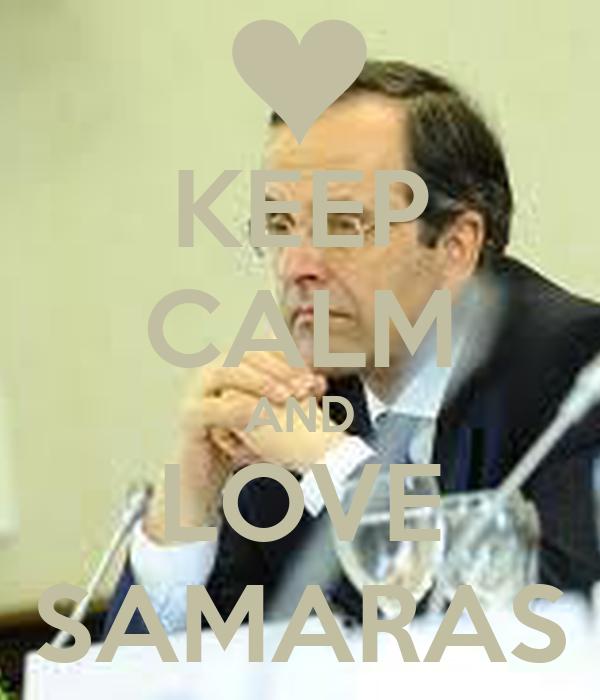 KEEP CALM AND LOVE SAMARAS