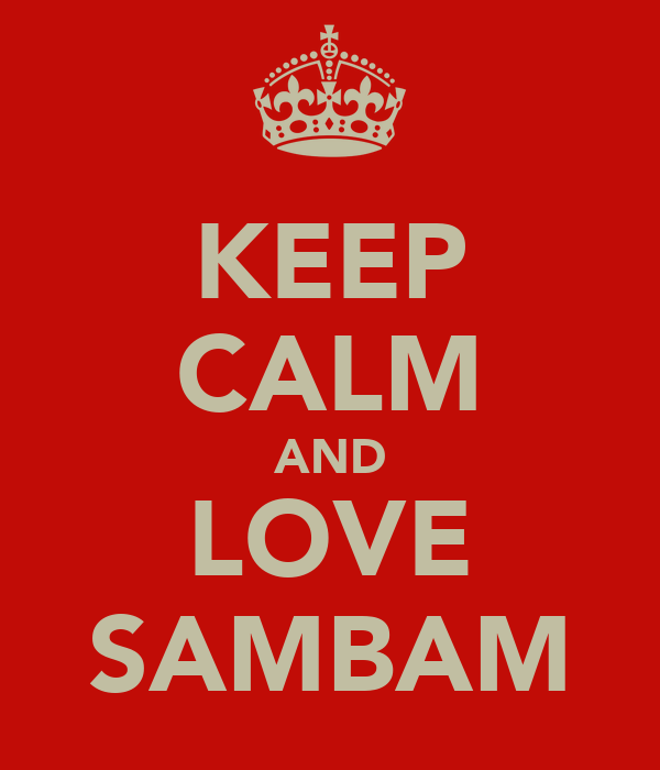 KEEP CALM AND LOVE SAMBAM