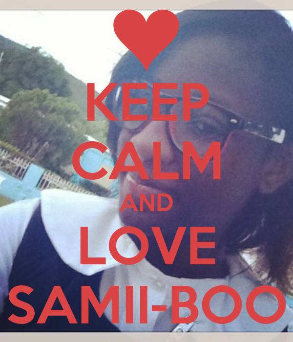 KEEP CALM AND LOVE SAMII-BOO
