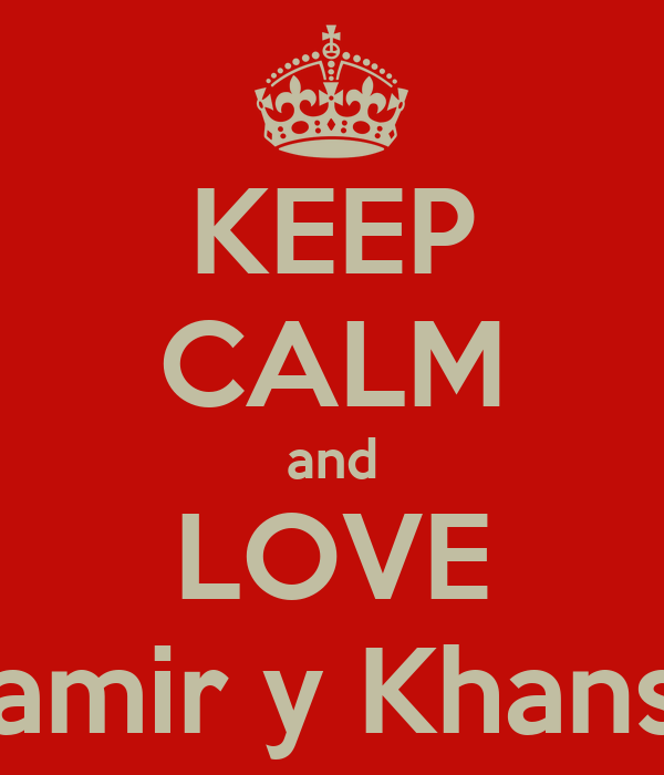 KEEP CALM and LOVE Samir y Khansa