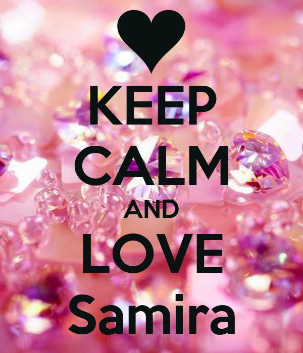 KEEP CALM AND LOVE Samira