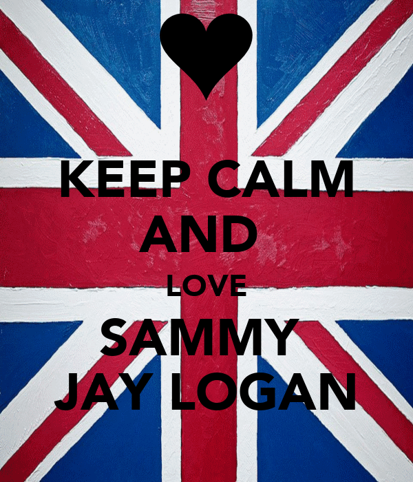 KEEP CALM AND  LOVE SAMMY  JAY LOGAN